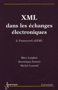 Marc Langlois et Dominique Faverio - XML dans les échanges électroniques - Le Framework ebXML.