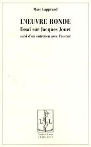 Marc Lapprand - L'oeuvre ronde - Essais sur Jacques Jouet.