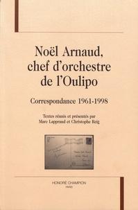 Marc Lapprand et Christophe Reig - Noël Arnaud, chef d'orchestre de l'Oulipo - Correspondance 1961-1998.