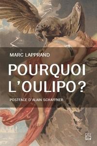 Marc Lapprand - Pourquoi l'Oulipo ?.