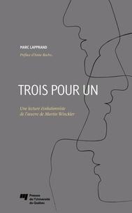 Marc Lapprand - Trois pour un - Une lecture évolutionniste de l'oeuvre de Martin Winckler.