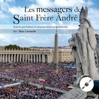 Marc Larouche et Amélie Dionne - Les messagers de Saint Frère André.