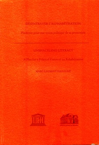 Marc-Laurent Hazoumê - Désentraver l'alphabétisation - Plaidoyer pour une vision politique de sa promotion, édition français-anglais.