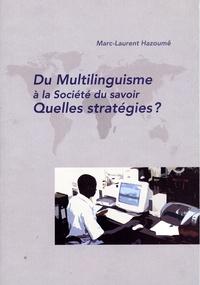 Marc-Laurent Hazoumê - Du multilinguisme à la société du savoir, quelles stratégies ?.