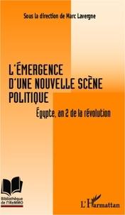 Marc Lavergne - L'émergence d'une nouvelle scène politique - Egypte, an 2 de la révolution.
