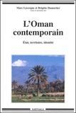 Marc Lavergne et Brigitte Dumortier - L'Oman contemporain. - Etat, territoire, identité.
