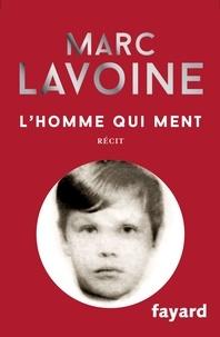 Marc Lavoine - L'homme qui ment ou le roman d'un enjoliveur. 1 CD audio
