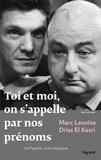 Marc Lavoine et Driss El Kesri - Toi et moi, on s'appelle par nos prénoms - Le Papotin, livre atypique.