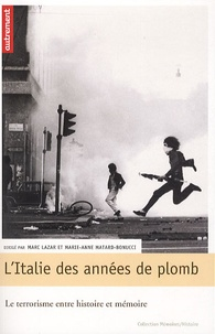 Marc Lazar et Marie-Anne Matard-Bonucci - L'Italie des années de plomb.