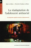 Marc Le Blanc et Pierrette Trudeau Le Blanc - La réadaptation de l'adolescent antisocial - Un programme cognito-émotivo-comportemental.