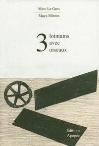 Marc Le Gros et Maya Mémin - 3 lointains avec oiseaux.