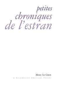 Marc Le Gros - Petites chroniques de l'estran.