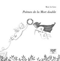 Marc Le Gros - Poèmes de la mort double.