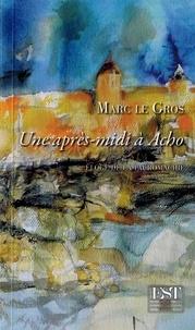 Marc Le Gros - Une après-midi à Acho.