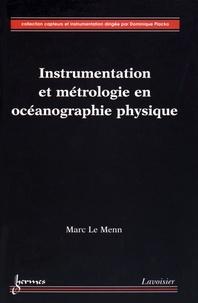 Marc Le Menn - Instrumentation et métrologie en océanographie physique.