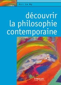 Marc Le Ny - Découvrir la philosophie contemporaine.