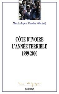 Marc Le Pape et  Collectif - Côte d'Ivoire, l'année terrible (1999-2000).