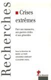 Marc Le Pape et Johanna Siméant - Crises extrêmes - Face aux massacres, aux guerres civiles et aux génocides.