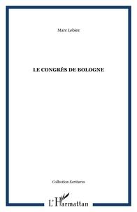 Marc Lebiez - Le congres de bologne.