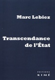 Marc Lebiez - Transcendance de l'Etat - Théologies et polities.