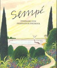 Marc Lecarpentier et  Sempé - Sempé - Itinéraire d'un dessinateur d'humour.
