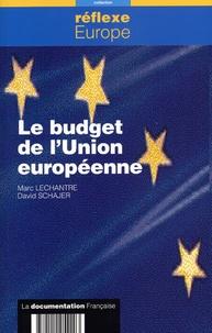 Marc Lechantre et David Schajer - Le budget de l'Union européenne.