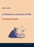 Marc Leclerc - La passion de notre frère le Poilu - Souvenirs de tranchées d'un Poilu - En lâchant l'Barda.