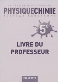Marc Lecoeuche - Physique-chimie 5e - Livre du professeur.