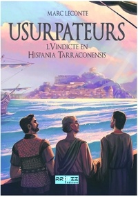 Marc Leconte - USURPATEURS - T1 - Vindicte en Hispania Tarraconensis.