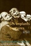 Marc Lefevre et Claude Lévy - Les implants dentaires.