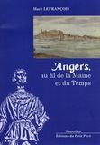 Marc Lefrançois - Angers, au fil de la Maine et du temps.