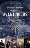 Marc Lefrançois - Histoires insolites des grands aventuriers.