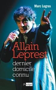 Allain Leprest, dernier domicile connu - Marc Legras - Format ePub - 9782809815962 - 15,99 €