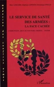 Marc Lemaire - Le service de santé des armées - La face cachée.