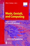 Marc Leman - MUSIC, GESTALT, AND COMPUTING. - Studies in Cognitive and Systematic Musicology, Edition en anglais, Avec un CD.