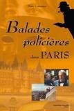 Marc Lemonier - Balades policières dans Paris.