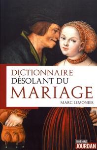 Marc Lemonier - Dictionnaire désolant du mariage.