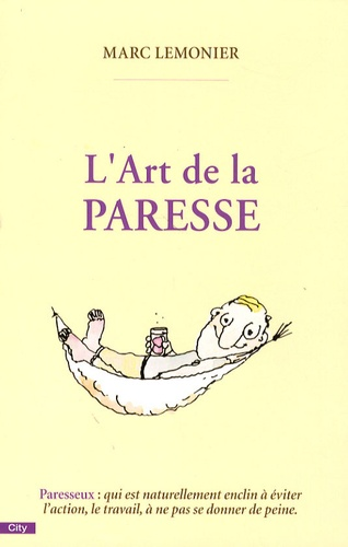 Marc Lemonier - L'Art de la paresse.