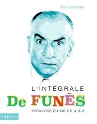 Marc Lemonier - L'intégrale De Funès - Tous ses films de A à Z.