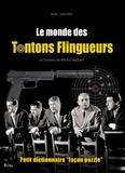 Marc Lemonier - Le monde des Tontons Flingueurs.
