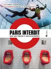 Marc Lemonier et Malika El Boujamaaoui - Paris interdit sauf aux curieux et aux aventuriers.