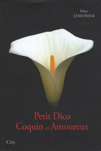Marc Lemonier - Petit Dico Coquin et Amoureux.