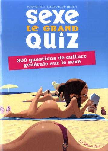 Marc Lemonier - Sexe, le grand quiz - 300 questions de culture générale sur le sexe.