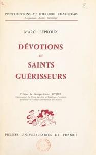 Marc Leproux et  Collectif - Dévotions et saints guérisseurs.