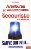 Marc Lerchs - Aventures et mésaventures d'un ambulancier - Ce qui se cache derrière vos appels d'urgence.
