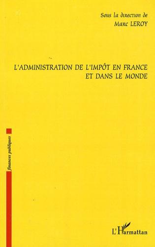 Marc Leroy et Najla Abdeddeyem - L'administration de l'impôt en France et dans le monde.