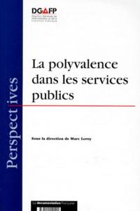 Marc Leroy et  Collectif - La polyvalence dans les services publics.