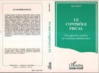 Marc Leroy - Le contrôle fiscal - Une approche cognitive de la décision  administrative.
