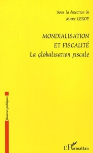 Marc Leroy - Mondialisation et fiscalité - La globalisation fiscale.