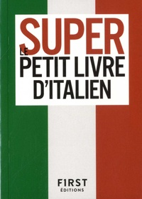 Marc Lesage et Verena Mair-Briggs - Le super petit livre d'italien.